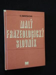 náhled knihy - Malý frazeologický slovník (lam, 296 s.)