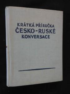 náhled knihy - Krátká příručka česko-ruské konverzace (A5, Ocpl, 50 s.)