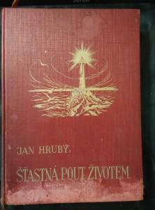 Šťastná pouť životem od kolébky ke hrobu (A4, Ocpl, 440 s., 20 bar. a čb. il.)