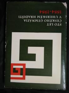náhled knihy - Sto let českého gymnázia v Uherském Hradišti (A4, Ocpl, 184 s., 16 s obr kpříl.)