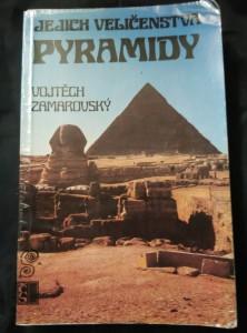 náhled knihy - Jejich veličenstva pyramidy (Obr, 400 s., il, foto)
