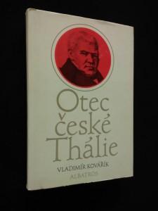 náhled knihy - Otec české Thálie (Ocpl, 256 s., il. K. Müller)