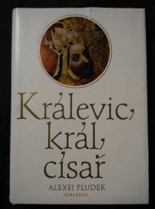 náhled knihy - Králevic, král, císař (Karel IV - Ocpl, 256 s., foto)