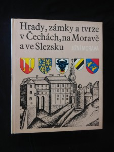 náhled knihy - Hrady, zámky a tvrze v Čechách, na Moravě a ve Slezsku I - Jižní Morava (A4, Ocpl, 366 s.)