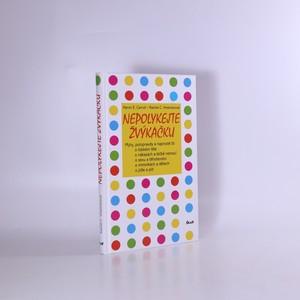 náhled knihy - Nepolykejte žvýkačku : mýty, polopravdy a naprosté lži o lidském těle, o nákazách a léčbě nemocí, o sexu a těhotenství, o miminkách a dětech, o jídle a pití
