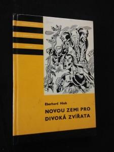 Novou zemi pro divoká zvířata (lam, 212 s., il. O. Jelínek)
