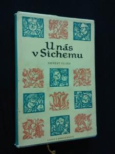U nás v Sichemu (Ocpl, 172 s., ob a il. Z. Bílková)