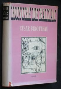 náhled knihy - Příběh o velikosti a pádu Césara Birotteaua, voňavkáře, náměstka starosty 2. okresu pařížského, rytíře řádu Čestné legie atd.