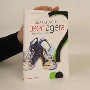 náhled knihy - Jak na svého teenagera. Manuál pro rodiče