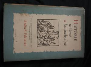 Historie utěšené a kratochvilné - výbor z čes. prózy 16. a 17. st., (Ocpl, 384 s., 51 hist. rytin, ob, vaz a typo Z. Rossmann)