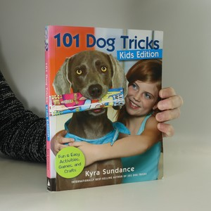 náhled knihy - 101 dog tricks, kids edition : fun and easy activities, games, and crafts