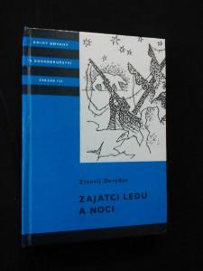 Zajatci ledu a noci (200 s., il. A. Kohout)