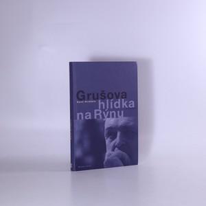náhled knihy - Grušova hlídka na Rýnu : rozhovory z let 1983-2011