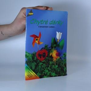 náhled knihy - Chytré dárky : k narozeninám i svátkům