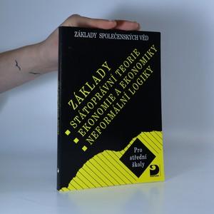 náhled knihy - Základy státoprávní teorie, ekonomie a ekonomiky, neformální logiky. Základy společenských věd