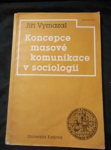 náhled knihy - Koncepce masové komunikace v sociologii (A4, Obr, 120 s.)