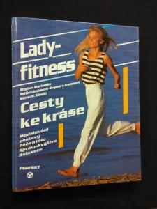 náhled knihy - Lady fitness - Cesty ke kráse - Modelování postavy, péče o těšlo, výživa, relaxace (A4, 128 s.)