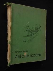 náhled knihy - Zelené jezero (A4, Ocpl, 280 s., il. Mariquita, b ob., chybí hřbet)