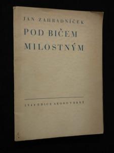 náhled knihy - Pod bičem milostným (A4, Obr, 74 s., typo A. Lískovec)