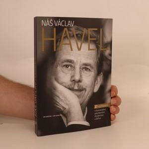 náhled knihy - Náš Václav Havel : 27 rozhovorů (podpisy autorů)