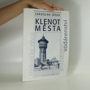 náhled knihy - Klenot města. Historický vývoj pražského vodárenství