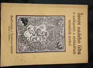 náhled knihy - Život našeho lidu v nařízeních a vyhláškách minulých století 3/54 - do pol. 19 stol. (Obr, 48 s.)