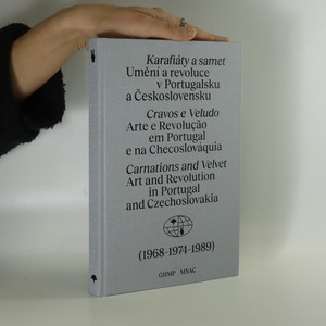 náhled knihy - Karafiát a samet. Umění a revoluce v Portugalsku a Československu