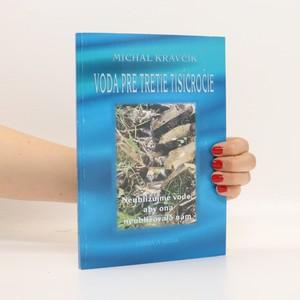 náhled knihy - Voda pre tretie tisícročie. Neubližujme vode, aby ona neubližovala nám