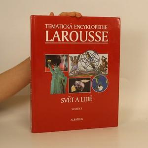 náhled knihy - Tematická encyklopedie Larousse svazek 1: Svět a lidé