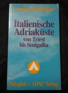 náhled knihy - Italienische Adriaküste von Triest bis Senigallia - camping, reiseführer (Obr, 128 s.)