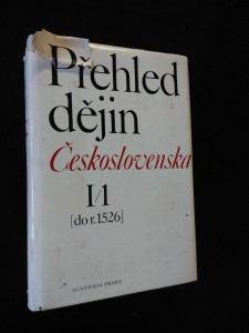 Přehled dějin Československa I/1 - do roku 1526 (A4, Ocpl, 648 s., 100 s kříd. příloh, 8 příloh vložených)