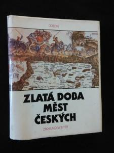 náhled knihy - Zlatá doba měst českých (Ocpl., 272 s.)