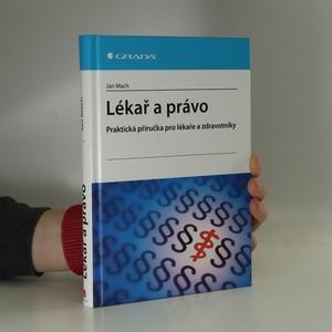 náhled knihy - Lékař a právo : praktická příručka pro lékaře a zdravotníky