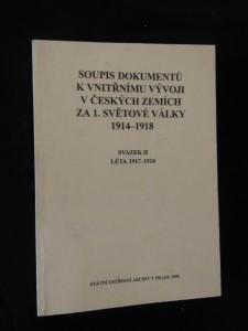 náhled knihy - Soupis dokumentů k vnitřnímu vývoji v českých zemích za 1. světové války II - 1917-18 (Obr, 300 s.)