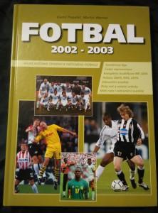 náhled knihy - Fotbal 2002 - 2003 - Velká ročenka českého a světového fotbalu (A4, lam, 154 s., foto)