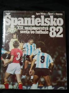 náhled knihy - Španielsko 82 -XII. Majstrovstvá sveta vo futbale (A4, 158 s., foto)