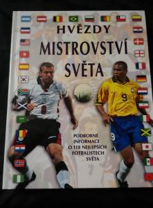 Hvězdy mistrovství světa - podrobné informace o 118 fotbalistech světa (A4,lam, 256 s., foto)