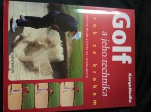 náhled knihy - Golf a jeho technika krok za krokem - zvládnutí dlouhé a krátké hry a mnoho dalšího (A4, lam, 192 s., přel. A. Babický)