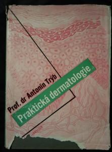 Praktická dermatologie (A4, Oppl, 344 s., ob. K. Teige -pošk.)