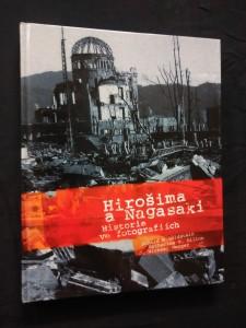 náhled knihy - Hirošima a Nagasaki - historie ve fotografiích (A4, 176 s.)