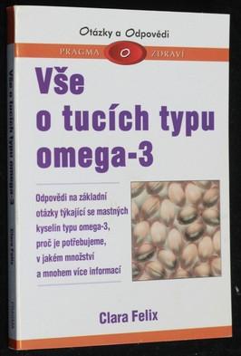náhled knihy - Vše o tucích typu omega-3 : odpovědi na základní otázky týkající se mastných kyselin typu omega-3, proč je potřebujeme, v jakém