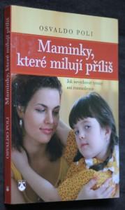 náhled knihy - Maminky, které milují příliš : jak nevychovat tyrany ani rozmazlence