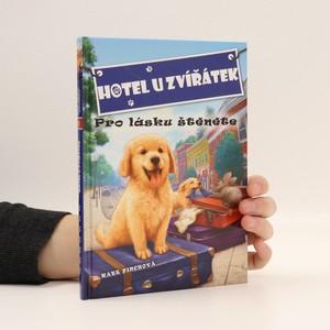 náhled knihy - Hotel U zvířátek. Pro lásku štěněte