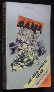Jak jsem vyhrál válku : dle vyprávění poručíka Ernesta Goodbodyho zapsal Patrick Ryan