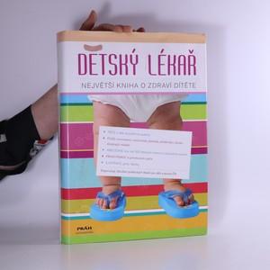 náhled knihy - Dětský lékař: Největší kniha o zdraví dítěte