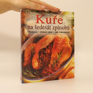 náhled knihy - Kuře na šedesát způsobů : předpisy, dobré rady, jak nakupovat