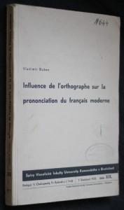náhled knihy - Influence de l'orthographe sur la prononciation du francais moderne, číslo XIX.