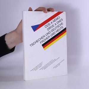náhled knihy - Češi a Němci dříve a dnes : problémy národní identity a vzájemných vztahů Čechů a Němců