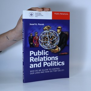 náhled knihy - Public relations and politics. Who do we allow to control our lives and how do they do it?