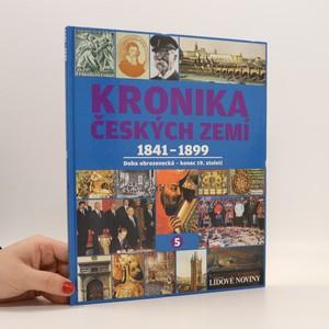 náhled knihy - Kronika Českých zemí. 5, 1841 - 1899 : doba obrozenecká - konec 19. století